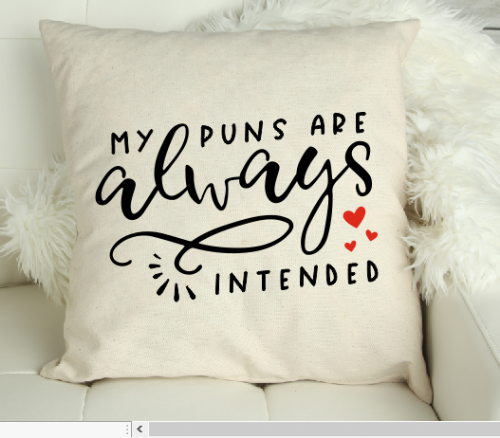 My Puns Are Always Intended -  Canvas Cushion